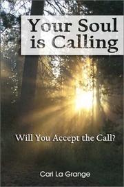 Cover of: Your Soul Is Calling...Will You Accept the Call? | Cari LA Grange
