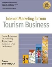 Cover of: Internet Marketing for Your Tourism Business: Proven Techniques for Promoting Tourist-Based Businesses over the Internet