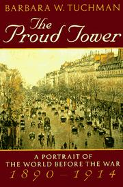 Cover of: The proud tower: a portrait of the world before the war, 1890-1914