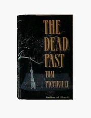 Cover of: The Dead Past (Felicity Grove Mysteries) | Tom Piccirilli