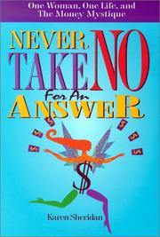 Cover of: Never Take No for an Answer | Karen Sheridan