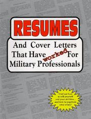 Cover of: Resumes and cover letters that have worked for military professionals |