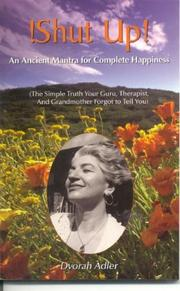 Cover of: Shut Up! an Ancient Mantra for Complete Happiness | Dvorah Adler