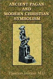 Ancient pagan and modern Christian symbolism by Thomas Inman