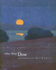 Cover of: Arthur Wesley Dow and American Arts & Crafts | Nancy E. Green