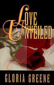 Cover of: Love unveiled | Gloria Greene
