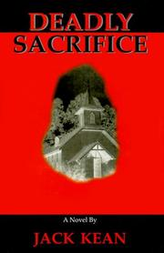 Cover of: Deadly Sacrifice | Jack Kean