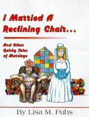 Cover of: I married a reclining chair-- and other quirky tales of marriage