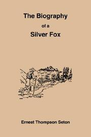 Cover of: The biography of a silver-fox: or, Domino Reynard of Goldur Town.