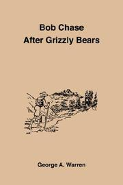 Cover of: Bob Chase After Grizzly Bears