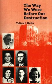 Cover of: The Way We Were Before Our Destruction | Yulian I. Rafes