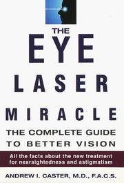 Cover of: eye laser miracle | Andrew I. Caster