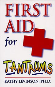 Cover of: First Aid for Tantrums | Kathy Levinson