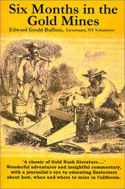 Six months in the gold mines by E. Gould Buffum