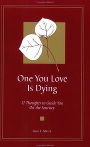 Cover of: One you love is dying: 12 thoughts to guide you on the journey