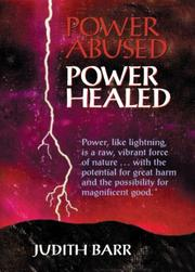 Cover of: Power Abused, Power Healed | Judith Barr