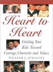 Cover of: Heart to heart: guiding your kids toward courage, character, and values