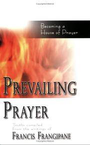 Cover of: Prevailing Prayer (Spiritual Authority and Prayer)