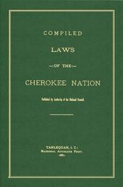 Laws, etc. (Compiled statutes : 1881) by Cherokee Nation., Cherokee Nation, Cherokee Nation, Oklahoma