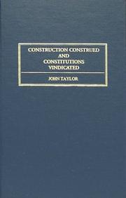 Cover of: Construction construed, and constitutions vindicated