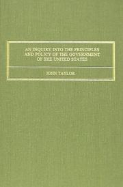 An inquiry into the principles and policy of the government of the United States by Taylor, John