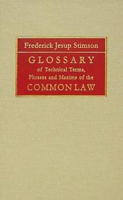 Cover of: Glossary of technical terms, phrases, and maxims of the common law | Stimson, Frederic Jesup