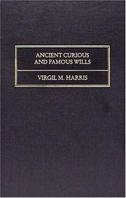 Cover of: Ancient, curious, and famous wills