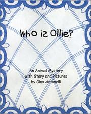 Cover of: Who Is Ollie? | Gina Antonelli