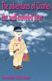 Cover of: The adventures of Charles, the well traveled bear