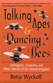 Cover of: Talking apes & dancing bees | Betsy Wyckoff