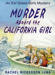 Cover of: Murder Aboard the California Girl (Luna, Rachel Nickerson.)