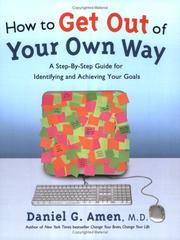 Cover of: How to Get Out of Your Own Way: A Step-by-Step Guide for Identifying and Achieving Your Goals