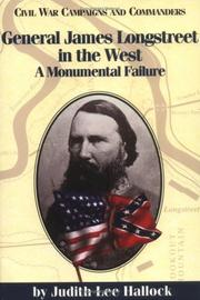 Cover of: General James Longstreet in the West | Judith Lee Hallock