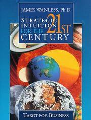Cover of: Strategic Intuition for the 21st Century | James Wanless