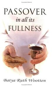 Cover of: Passover in All Its Fullness | Batya Ruth Wootten