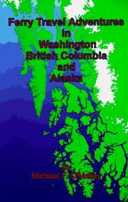 Cover of: Ferry travel adventures in Washington, British Columbia, and Alaska