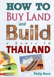 Cover of: How to Buy Land and Build a House in Thailand | Philip Bryce