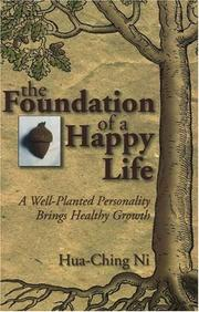 Cover of: The Foundation of a Happy Life | Hua Ching Ni