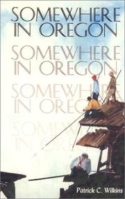 Cover of: Somewhere in Oregon | Patrick Wilkins