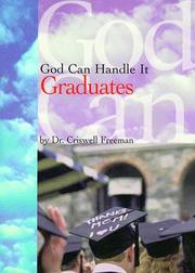 Cover of: God Can Handle It... Graduates (God Can Handle It) | Criswell Freeman