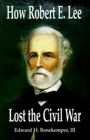 Cover of: How Robert E. Lee lost the Civil War | Edward H. Bonekemper
