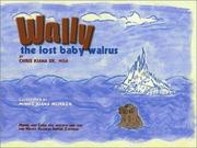 Cover of: Wally, the lost baby walrus