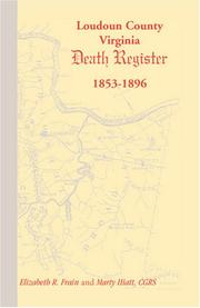 Cover of: Loudoun County, Virginia death register, 1853-1896 | Elizabeth R. Frain