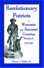 Cover of: Revolutionary patriots of Worcester & Somerset counties, Maryland, 1775-1783