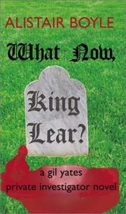 Cover of: What now, King Lear? | Alistair Boyle