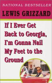 Cover of: If I ever get back to Georgia, I'm gonna nail my feet to the ground