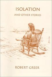 Cover of: Isolation, and other stories by Robert O. Greer