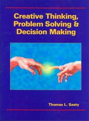 Cover of: Creative thinking, problem solving and decision making