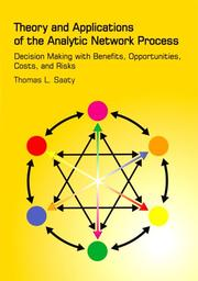 Cover of: Theory and Applications of the Analytic Network Process