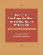Cover of: Identity Theft First Responder Manual for Criminal Justice Professionals | Judith M. Collins